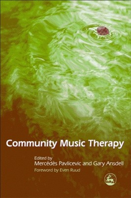 Community Music Therapy Mr. Gary Ansdell, Mercedes Pavlicevic, Gary Ansdell 9781843101246