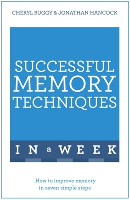 Successful Memory Techniques In A Week Jonathan Hancock, Cheryl Buggy 9781473609600