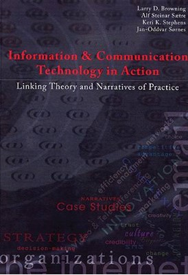 Information & communication technology in action Larry D. Browning 9788763001304