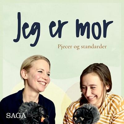Jeg er mor - Pjecer og standarder Laura Vilsgaard, Julie Bruhn Højsgaard 9788726160031