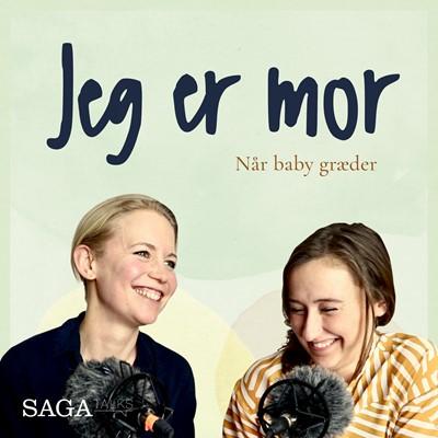 Jeg er mor - Når baby græder Laura Vilsgaard, Julie Bruhn Højsgaard 9788726160079
