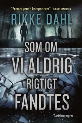 Som om vi aldrig rigtigt fandtes Rikke Dahl 9788740653236