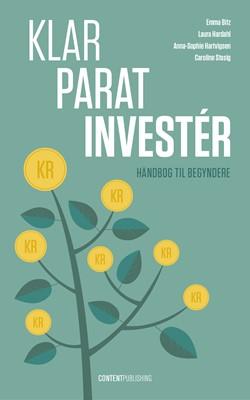 Klar - Parat - Investér Anna-Sophie Hartvigsen, Laura Hardahl, Caroline Stasig, Emma Bitz 9788793607132