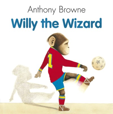 Willy The Wizard Anthony Browne 9780552549356