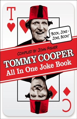 Tommy Cooper All In One Joke Book Tommy Cooper 9780099557661
