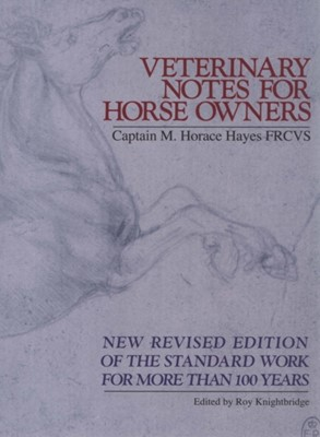 Veterinary Notes For Horse Owners M. Horace Hayes 9780091879389