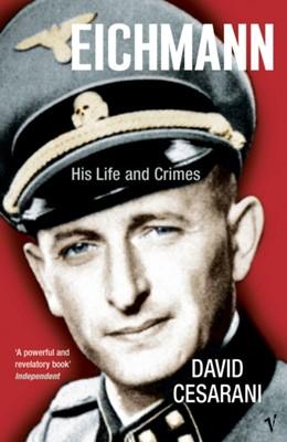 Eichmann David Cesarani 9780099448440
