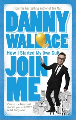 Join Me Danny Wallace 9780091895822