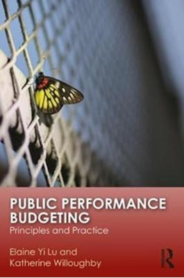 Public Performance Budgeting Elaine Yi (John Jay College of Criminal Justice at the City University of New York Lu, Katherine (School of Public and International Affairs Willoughby 9781138695979