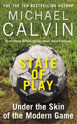 State of Play Michael Calvin 9781784756123