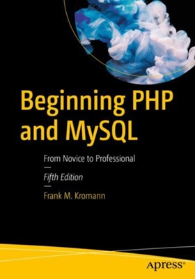 Beginning PHP and MySQL Frank M. Kromann 9781430260431