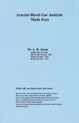 Arterial Blood Gas Analysis Made Easy Dr. A. B. Anup 9780965708371