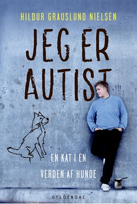 Jeg er autist Hildur Grauslund Nielsen 9788702267365