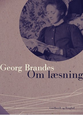 Om læsning Georg Brandes 9788726077162