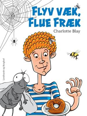 Flyv væk, Flue Fræk Charlotte Blay 9788726087383