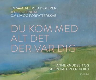 Du kom med alt det der var dig Anne Knudsen, Steen Valgreen-Voigt 9788702273502
