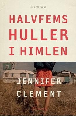 Halvfems huller i himlen Jennifer Clement 9788740046007