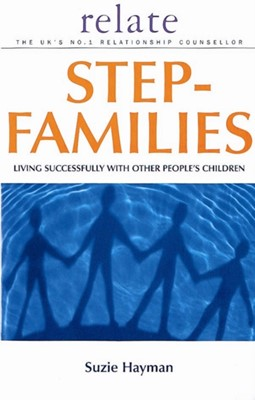 Relate Guide To Step Families Suzie Hayman 9780091856663