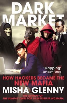 DarkMarket Misha Glenny 9780099546559