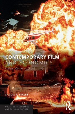 Contemporary Film and Economics Samuel R. (Florida State University Staley 9780815367055
