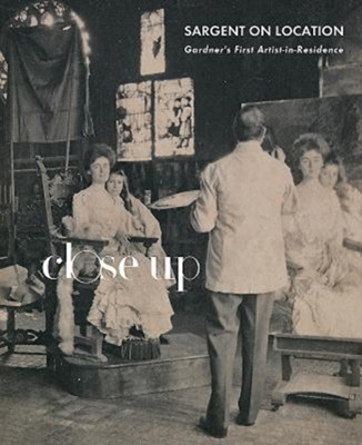 Sargent on Location: Gardner's First Artist-in-Residence  9781911300533