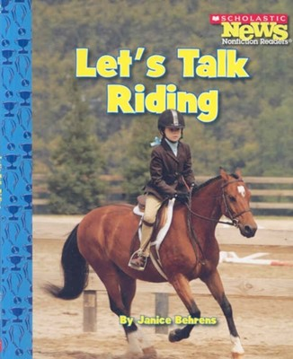Let's Talk Riding (Scholastic News Nonfiction Readers: Sports Talk) JANICE BEHRENS 9780531204269