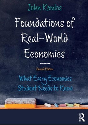 Foundations of Real-World Economics John (University of Munich Komlos 9781138296541