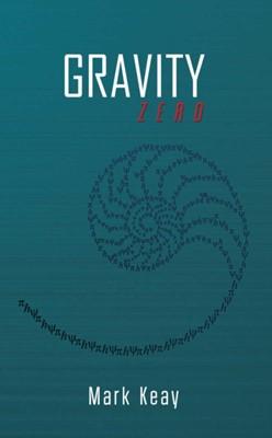 Gravity Zero Mark Keay 9781788487825