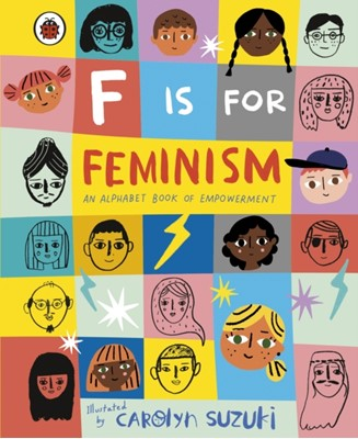 F is for Feminism: An Alphabet Book of Empowerment  9780241387894