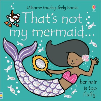 That's not my mermaid... Fiona Watt 9781474959025