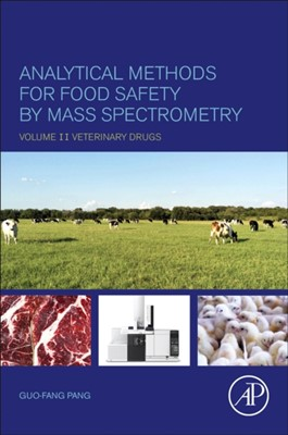 Analytical Methods for Food Safety by Mass Spectrometry Guo-Fang (Deputy Director Pang 9780128141656