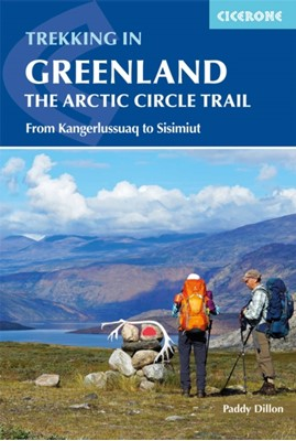 Trekking in Greenland - The Arctic Circle Trail Paddy Dillon 9781852849672