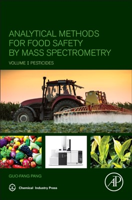 Analytical Methods for Food Safety by Mass Spectrometry Guo-Fang (Deputy Director Pang 9780128141670