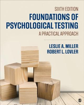 Foundations of Psychological Testing Robert L. Lovler, Leslie A. Miller 9781506396408