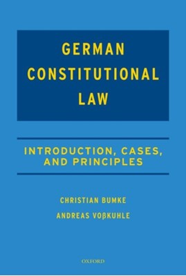 German Constitutional Law Christian (Commerzbank Foundation Chair of the Fundamentals of Law Bumke, Andreas (President of the German Federal Constitutional Court and Director of the Institute for Law of the State and Philosophy of Law Vosskuhle 9780198808091