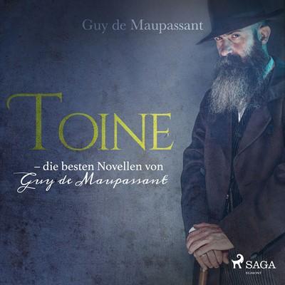 Toine - die besten Novellen von Guy de Maupassant Guy De Maupassant 9788726137033