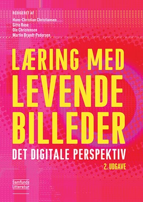 Læring med levende billeder Ole Christensen, Martin Brandt-Pedersen (red.), Hans-Christian Christiansen, Gitte Rose 9788759331620