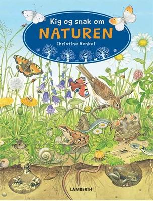 Kig og snak om Naturen Christine Henkel 9788771614527