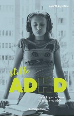 Stille ADHD Majbritt Augustinus 9788771585452