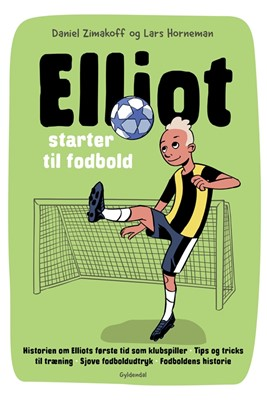 Elliot 1 - Elliot starter til fodbold Daniel Zimakoff 9788702256383