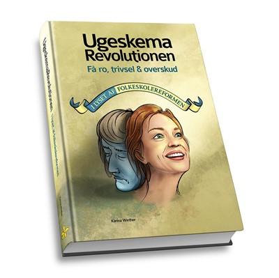 UgeskemaRevolutionen – Få ro, trivsel og overskud i lyset af folkeskolereformen Karina Winther 9788799729647