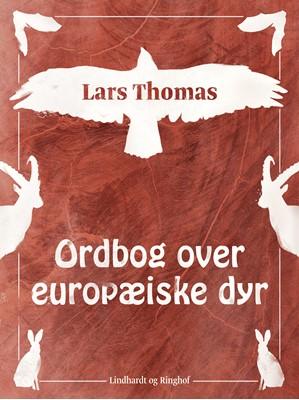 Ordbog over europæiske dyr Lars Thomas 9788726031836