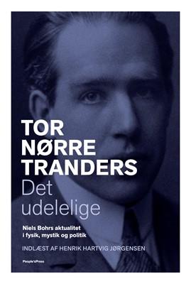 Det udelelige Tor Nørretranders 9788772003566