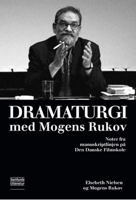 Dramaturgi med Mogens Rukov Elsebeth Nielsen, Mogens Rukov 9788759333686