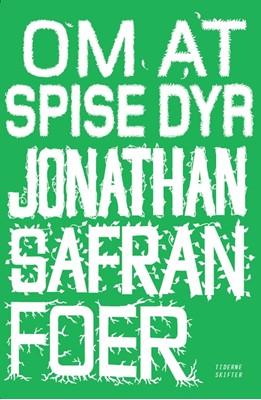 Om at spise dyr Jonathan Safran Foer 9788779734784