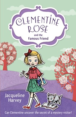 Clementine Rose and the Famous Friend Jacqueline Harvey 9781849418775