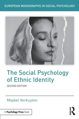 The Social Psychology of Ethnic Identity Maykel Verkuyten 9781138088979