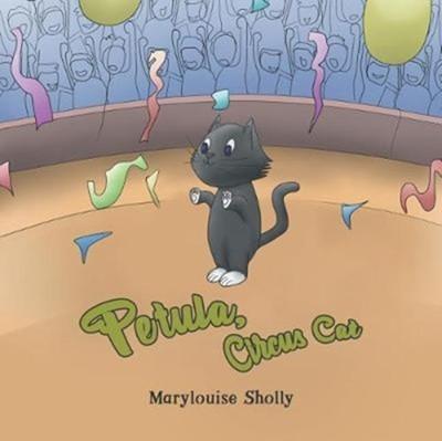 Petula, Circus Cat MARYLOUISE SHOLLY 9781641822244