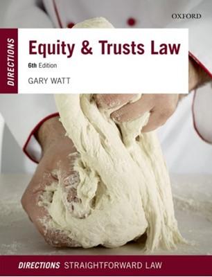 Equity & Trusts Law Directions Gary (Professor of Law University of Warwick) Watt, Gary (Professor of Law Watt 9780198804703