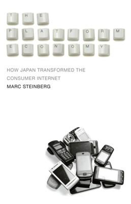 The Platform Economy Marc Steinberg 9781517906955